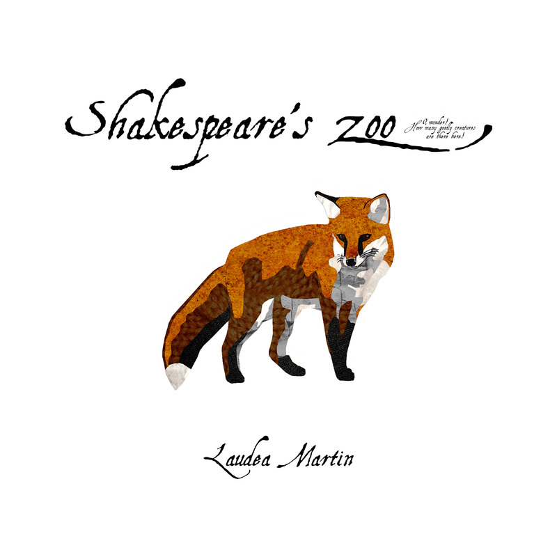 Shakespeare's Zoo by Laudea Martin