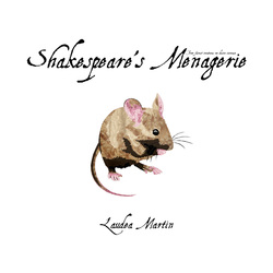 Shakespeare's Menagerie by Laudea Martin
